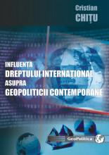 INFLUENTA DREPTULUI INTERNATIONAL ASUPRA GEOPOLITICII CONTEMPORANE