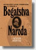 Istraživanje prirode i uzroka bogatstva naroda ADAM SMITH
