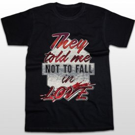 Not to fall in love [tricou]