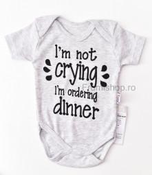 "Body maneca scurta ""I'm not crying, I'm ordering dinner"" (gri)"