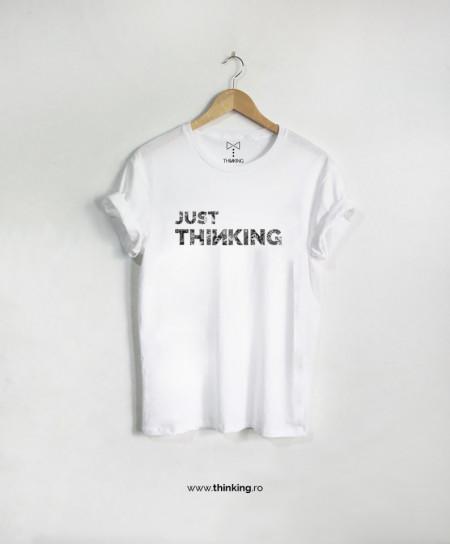 tricou x just thinking