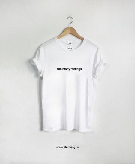 tricou x too many feelings