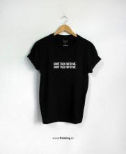tricou x don't fuck