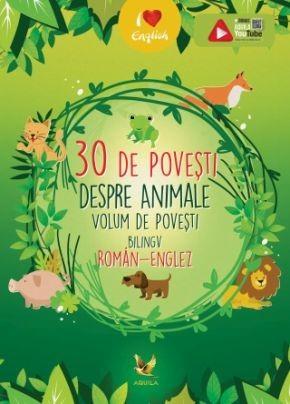 30 de povești despre animale. Volum de povești bilingv român-englez.