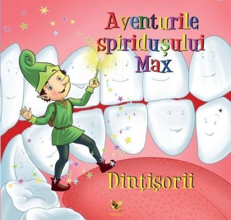 Aventurile spiridusului Max – Dintisorii. Carte cu poveste.