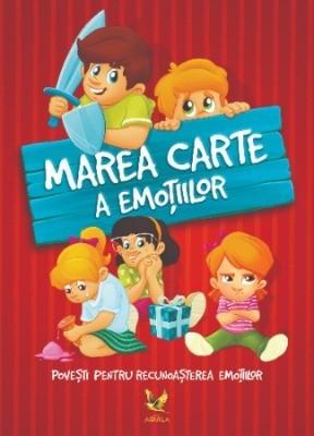 Marea carte a emotiilor. Povesti pentru recunoasterea emotiilor.