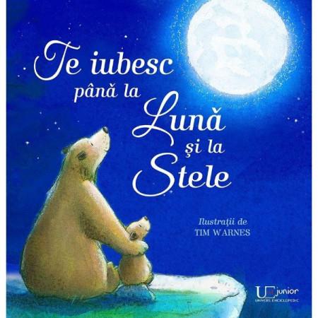 Te iubesc pana la Luna si la Stele. Carti pentru Copii.