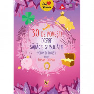 30 de povesti despre saracie si bogatie. Volum de povesti bilingv roman - german.