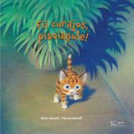 Fii curajos, pisoiasule! Carti pentru copii.