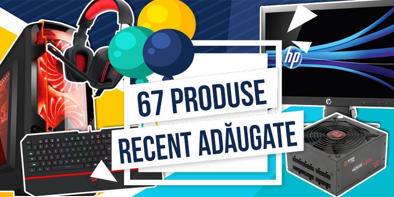 67 de produse nou adaugate